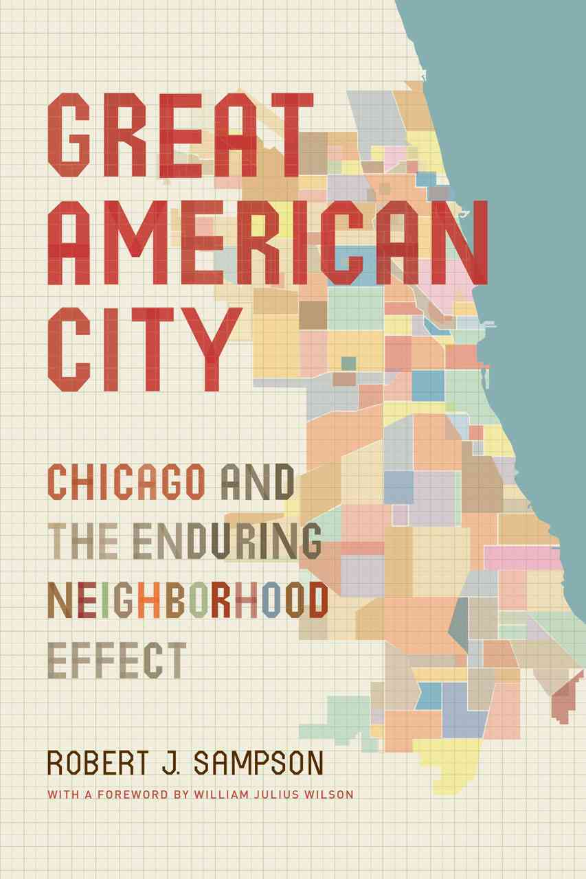 Great American City By Sampson, Robert J.